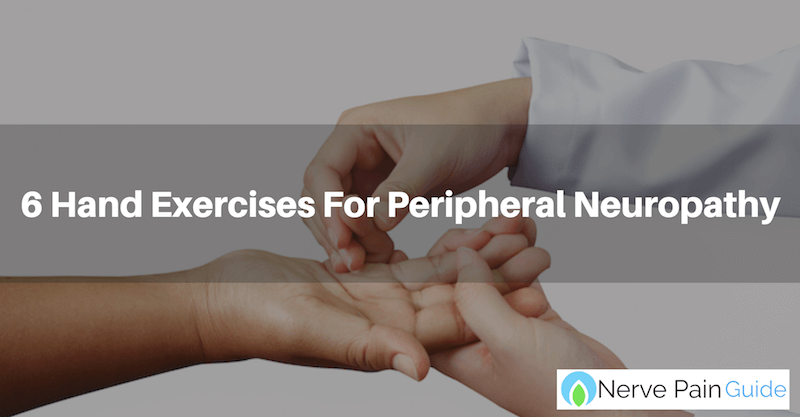 6 Simple Hand Exercises For Peripheral Neuropathy Relief