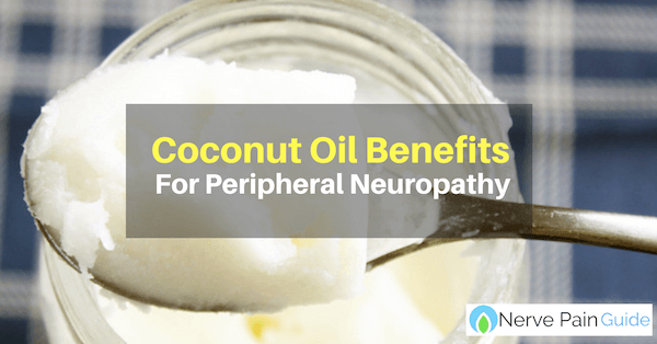 Coconut Oil For Peripheral Neuropathy Pain Relief: Does It Work?
