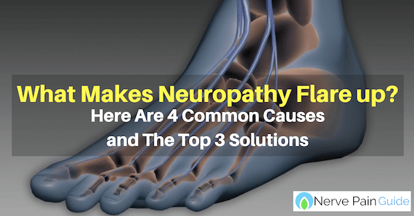 what makes neuropathy flare up