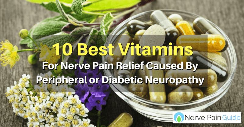 10 best vitamins for neuropathy nerve pain relief